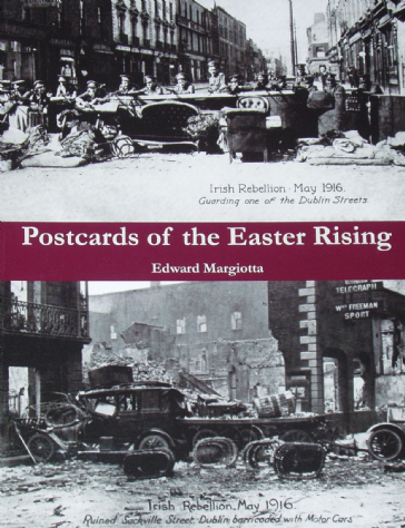 Postcards of the Easter Rising, by Edward Margiotta